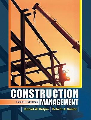 Construction Management By Halpin, Daniel W./ Senior, Bolivar A.