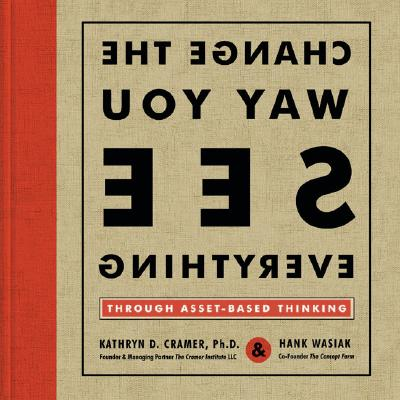 Change the Way You See Everything By Cramer, Kathryn D./ Wasiack, Hank